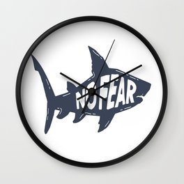 Be Like A Shark And Have No Fear Wall Clock