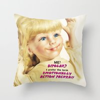berserk Throw Pillows featuring Me? Bipolar? by Oh Margaret