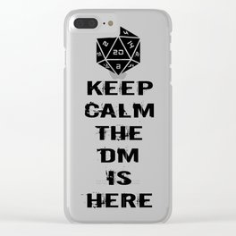 Keep Calm The DM Is Here Clear iPhone Case