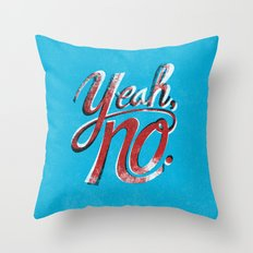 Yeah, No. Throw Pillow