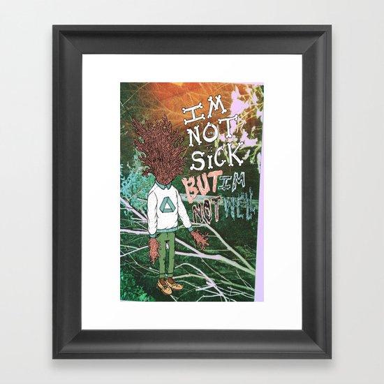 NOT SICK ✂ NOT WELL Framed Art Print
