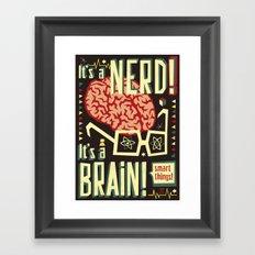 It's a nerd! It's a brain! Framed Art Print