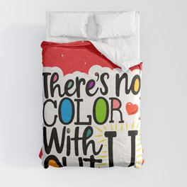 There's No Color Without U Comforters
