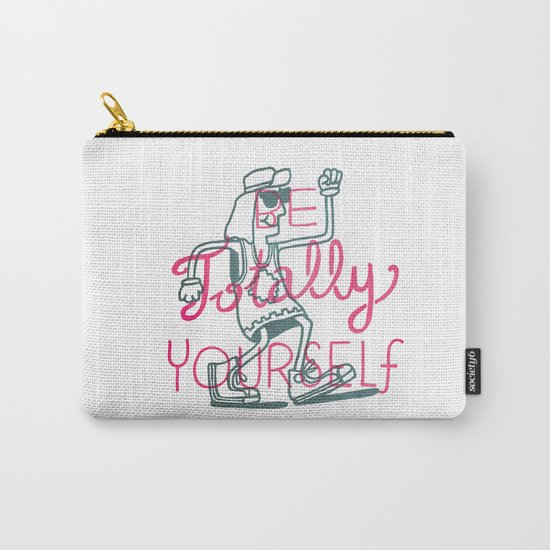 Be Totally Yourself Carry-All Pouch