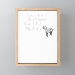 I Don't Have Short Attention Span Just Look Goat Framed Mini Art Print