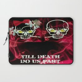 Till Death Do Us Part Laptop Sleeve
