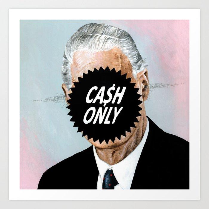 CA$H ONLY Art Print