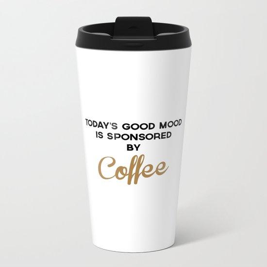 Today's Good Mood Funny Quote Metal Travel Mug