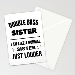 Double Bass Sister Like A Normal Sister Just Louder Stationery Cards