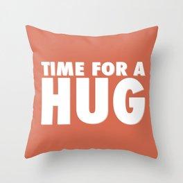 TIME FOR A HUG Throw Pillow
