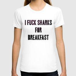 I fuck sharks for breakfast T-shirt