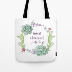 Whimsical Quote Succulent Wreath Tote Bag