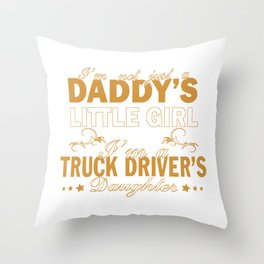 I'm a Truck Driver's Daughter Throw Pillow