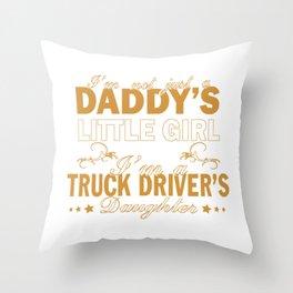 I'm a Truck Driver's Daughter Throw Pillow
