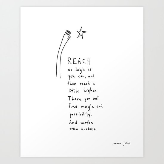 reach as high as you can Art Print