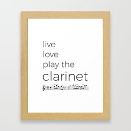 Live, love, play the clarinet Framed Art Print