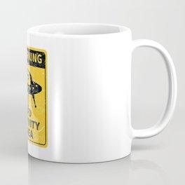 Warning, UFO activity area Coffee Mug