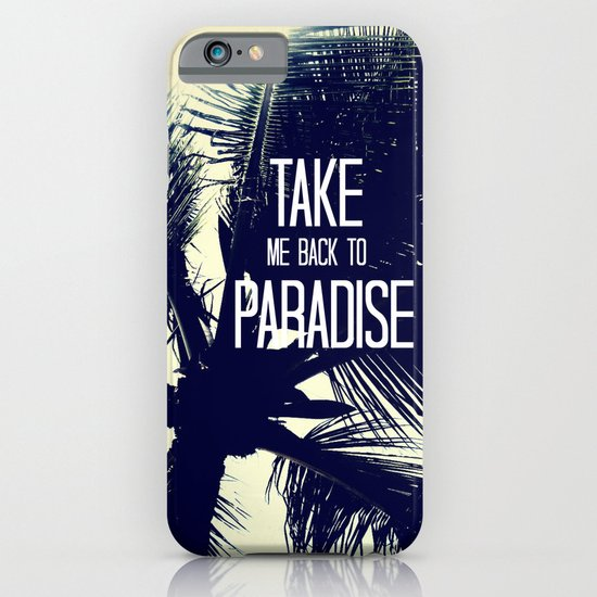 TAKE ME BACK TO PARADISE  iPhone & iPod Case