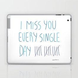 I miss you every single day Laptop & iPad Skin