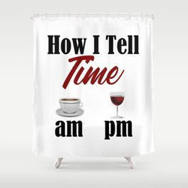 Time Coffee Wine Life Truth Word Funny Meme Work Sucks Shower Curtain