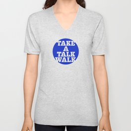 take a talk walk - BLUE Unisex V-Neck