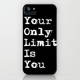 Your Only Limit is You - Motivational Typography Saying iPhone Case