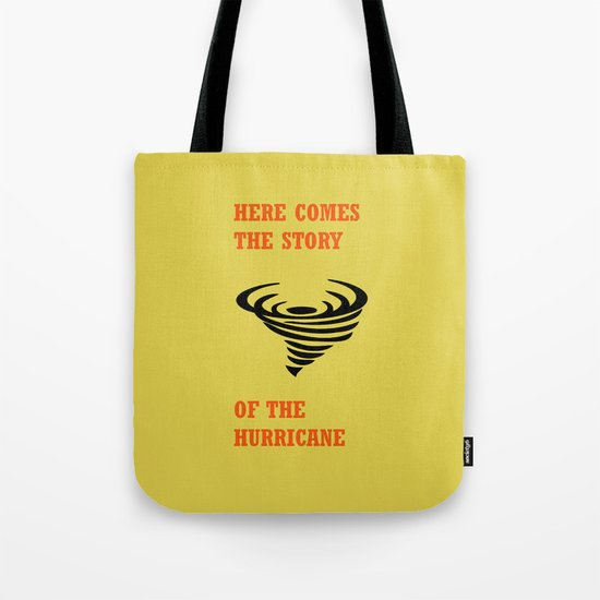 Here comes the story of the hurricane Tote Bag