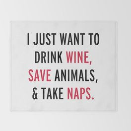 Drink Wine & Save Animals Funny Quote Throw Blanket