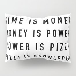 Pizza is Knowledge Pillow Sham