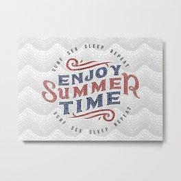 Enjoy Summer Time Metal Print