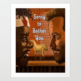 Sorry to Bother You Art Print