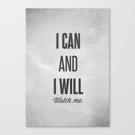 I can and I will watch me - Motivational print Canvas Print