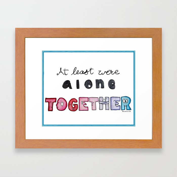 Atleast we're Alone Together Framed Art Print