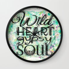 Wild Heart, Gypsy Soul Wall Clock