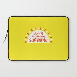 I'm A Ray of Fucking Sunshine Laptop Sleeve