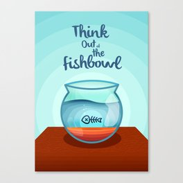 Think Out of the Fishbowl Canvas Print