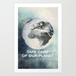 Take care of our planet #2 Art Print