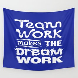Team Work makes the dream work Inspirational Motivational Quote typography Design Wall Tapestry