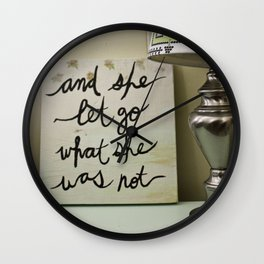 And She Let Go Wall Clock