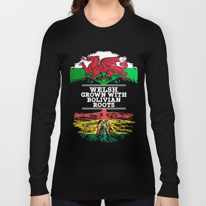 Welsh Grown With Bolivian Roots Long Sleeve T-shirt