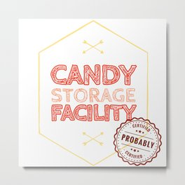 Probably certified candy storage Metal Print