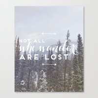 not all who wander Canvas Prints featuring Not all who wander... by E. Phillips - Creative Designer