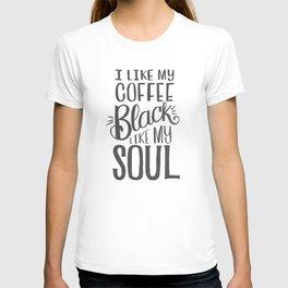 COFFEE BLACK LIKE MY SOUL T-shirt