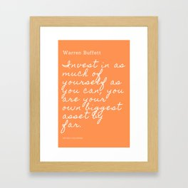 Invest in as much of yourself as you can| Warren Buffett Quote Framed Art Print