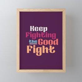 The Good Fight I Framed Mini Art Print