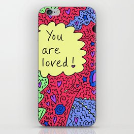 You are loved! iPhone Skin