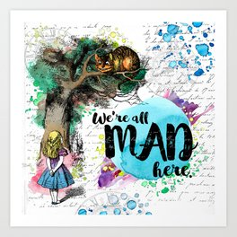 Alice in Wonderland - We're All Mad Here Art Print