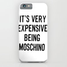 It's Very Expensive Being Moschino iPhone 6s Slim Case