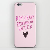 patriarchy iPhone & iPod Skins featuring Boy Crazy Patriarchy Hater by Ambivalently Yours