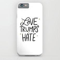 Love Trumps Hate iPhone 6s Slim Case